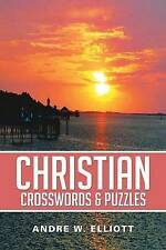 NEW Christian Crosswords & Puzzles by Andre W. Elliott
