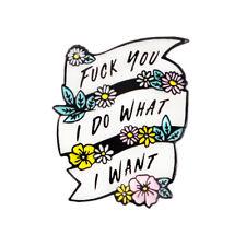 BU_ I Do What I Want Enamel Banner Flower Lapel Pin Brooch Pin Badge Jewelry Uti