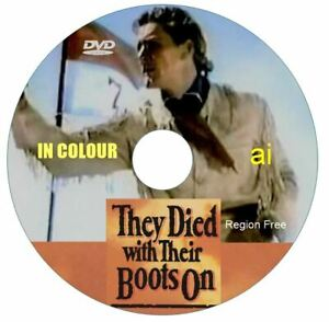 THEY DIED WITH THEIR BOOTS ON. IN COLOUR DVD.