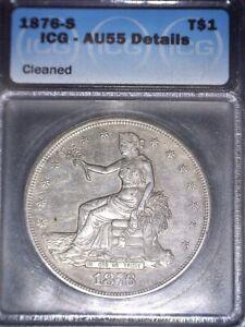 1876-S Trade Silver Dollar, ICG AU55 , Hard To Find Grade