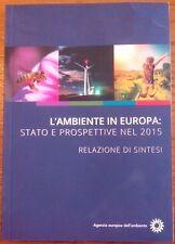 L'ambiente in Europa, stato e prospettive nel 2015 - Agenzia europea dell'ambien