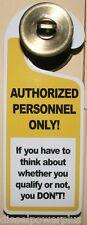 Door Knob Sign Man cave Garage Shop Hanger entrance kids Authorized Person Only