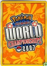 Pokemon 2007 World Championships cards $1.49 CAD each MINT! CHECK LISTING & PICK