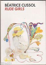 Béatrice Cussol, artiste peintre - Rude Girls, Modern Art, Works 2008-2013