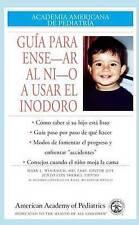 Guia Para Ensenar Al Nino A Usar El Inodoro (Academia Americana de Pediatria) (S