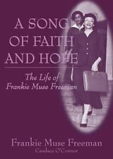 A Song of Faith and Hope: The Life of Frankie Muse Freeman