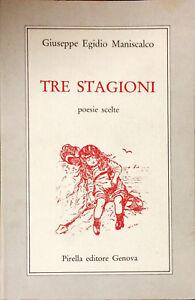 TRE STAGIONI - GIUSEPPE EGIDIO MANISCALCO - PIRELLA 1985 (Autografo)