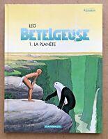BD BETELGEUSE T.1 La PLANÈTE - Les Monde d'ALDÉBARAN / Léo - EO 2000 + Sup. TTBE
