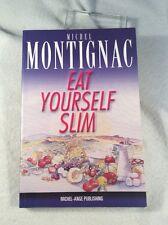 Eat Yourself Slim by Michel Montignac (1999, Paperback)