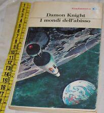 KNIGHT Damon - I MONDI DELL'ABISSO - La Tribuna Galassia - libri usati