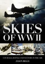 Skies of WWII Courage Battle and Victory In The Air by Jason Biggs (HC DJ) New