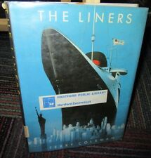 THE LINERS HC BY TERRY COLEMAN, HISTORY OF N. ATLANTIC CROSSING, BEAUTIFUL SHIPS