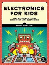 Electronics for Kids : A Lighthearted Inroduction by Øyvind Nydal Dahl (2016, Pa