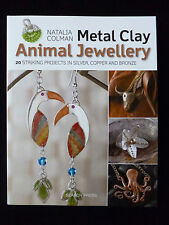 Metal Clay Animal Jewellery by Natalia Colman 20 Projects Silver Copper Bronze