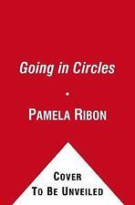 Going in Circles by Pamela Ribon (2010, Paperback)