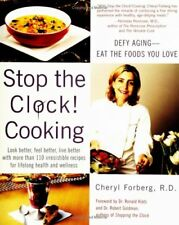 Stop The Clock! Cooking: Defy Aging--Eat The Foods
