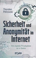 SICHERHEIT UND ANONYMITÄT IM INTERNET - Thorsten Petrowski BUCH - NEU