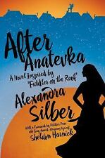After Anatevka: A Novel Inspired by Fiddler on the Roof, Silber, Alexandra, New