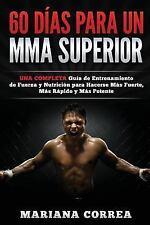 60 DIAS para un MMA SUPERIOR : Una COMPLETA GUIA de ENTRENAMIENTO de FUERZA y...