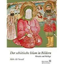 Der schiitische Islam in Bildern von Mehr A. Newid (2006, Gebunden)