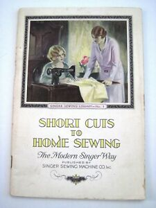 """1930 Booklet """"Short Cuts to Home Sewing"""" by """"Singer Sewing Machine Co.""""   *"""