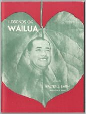 Legends of Wailua as told by Walter J. Smith, Native Son of Kauai Hawaii