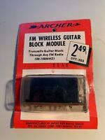 Archer FM Wireless Guitar Block Module NOS Vintage Radio Shack 277-203