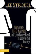 Inside Mind of Unchurched Harry and Mary : How to Reach Friends and Family Who A