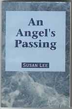 AN ANGEL'S PASSING BY SUSAN LEE A 10 YEAR OLD CHILD W/ LEUKEMIA HOW FAMILY DEALS