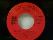 "RONNIE DYSON ""WHY CAN'T I TOUCH YOU / GIRL DON'T COME""  45 MINT"