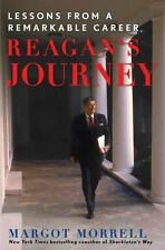 Reagan's Journey : Lessons from a Remarkable Career by Margot Morrell (2011,...