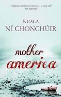 (Good)-Mother America (Paperback)-Nuala Ni Chonchuir-1848401590