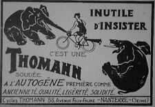PUBLICITÉ 1920 VÉLO CYCLES THOMANN SOUDÉE A L'AUTOGÉNE PREMIÈRE COMME ANCIENNETÉ