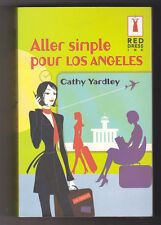 Aller simple pour Los Angeles Cathy YARDLEY ¤ Red Dress Ink N°6