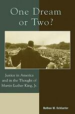 One Dream or Two?: Justice in America and in the Thought of Martin Luther Kin...