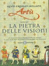 ARTU'. LA PIETRA DELLE VISIONI  CROSSLEY HOLLAND KEVIN  SALANI EDITORE 2002