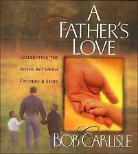 A Father's Love by Bob Carlisle (1998, Hardcover)