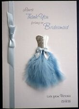 A5 PERSONALISED HAND MADE CARD ~ THANK YOU FOR BEING OUR BRIDESMAID Your colour