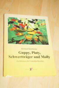 Guppy, Platy, Schwertträger und Molly, Bernhard Teichfischer Rar
