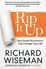 Rip It Up: Forget positive thinking, it's time for positive action, Wiseman, Ric