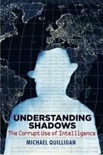 Understanding Shadows: The Corrupt Use of Intelligence