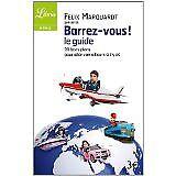 felix marquardt - Barrez-vous, le guide : 99 bons plans pour venir voir ailleurs