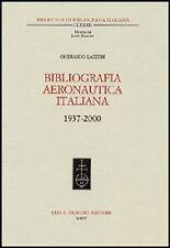 Bibliografia aeronautica italiana 1937-2000. Con CD-ROM