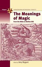 The Meanings of Magic: From the Bible to Buffalo Bill Polygons: Cultural Divers