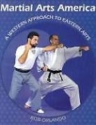 Martial Arts America: A Western Approach to Eastern Arts von Bob Orlando (1998, Taschenbuch)