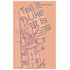 Tell It Like It Is : Women in the National Welfare Rights Movement by Mary...