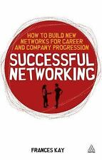 Successful Networking: How to Build New Networks for Career and Company Progress