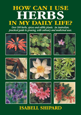 How Can I Use HERBS In My Daily life - Isabell Shipard - Book