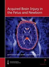 Acquired Brain Injury in the Fetus and Newborn, Miller, Steven, Shevell, Michael