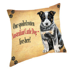 Australian Cattle Puppy Spoiled Rotten Dog Throw Pillow 14x14